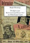 Dr. Ralph Hennings: Predigten zum Reformationsjubiläum 1917 im Oldenburger Land