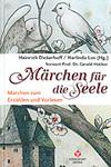 Heinrich Dickerhoff: Märchen für die Seele