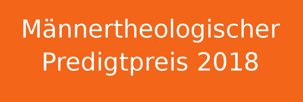 Männertheologischer Predigtpreis 2018